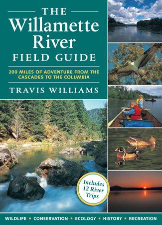 Book Cover for: The Willamette River Field Guide