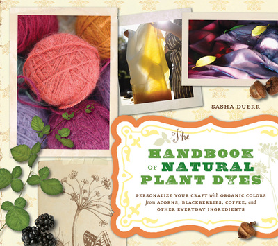 Book Cover for: The Handbook of Natural Plant Dyes