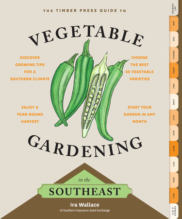 Book Cover for: The Timber Press Guide to Vegetable Gardening in the Southeast