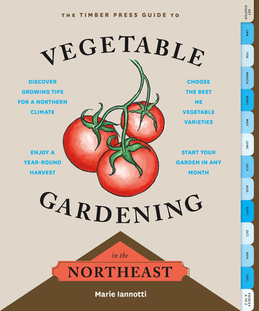 Book Cover for: The Timber Press Guide to Vegetable Gardening in the Northeast