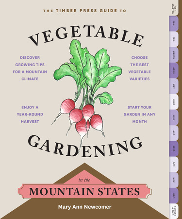 Book Cover for: The Timber Press Guide to Vegetable Gardening in the Mountain States