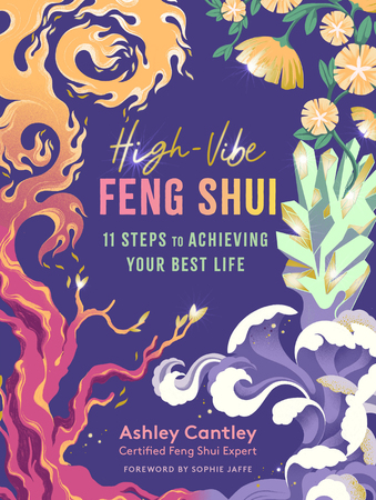 High-Vibe Feng Shui 11 Steps to Achieving Your Best Life