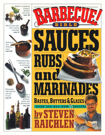 Barbecue! Bible Sauces, Rubs, and Marinades, Bastes, Butters, and Glazes - cover