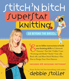Stitch 'n Bitch Superstar Knitting - cover