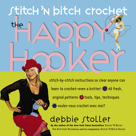 Stitch 'N Bitch Crochet: The Happy Hooker - cover