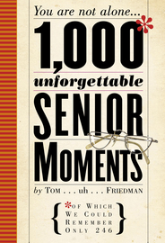 1,000 Unforgettable Senior Moments  - cover