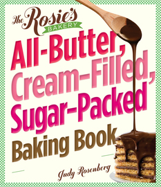 The Rosie's Bakery All-Butter, Cream-Filled, Sugar-Packed Baking Book - cover