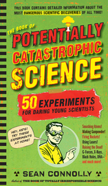 The Book of Potentially Catastrophic Science - cover