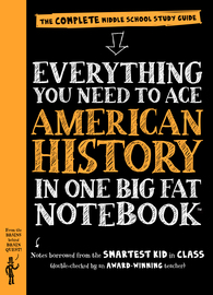 Everything You Need to Ace American History in One Big Fat Notebook - cover