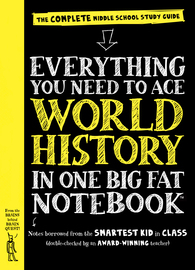Everything You Need to Ace World History in One Big Fat Notebook - cover