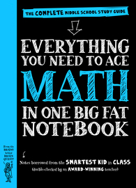 Everything You Need to Ace Math in One Big Fat Notebook - cover