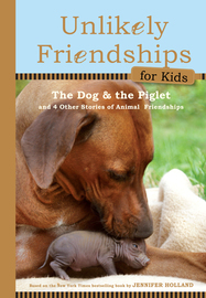 Unlikely Friendships for Kids: The Dog & The Piglet - cover