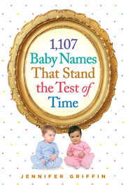 1,107 Baby Names That Stand the Test of Time - cover