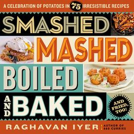 Smashed, Mashed, Boiled, and Baked--and Fried, Too! - cover