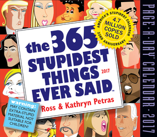 The 365 Stupidest Things Ever Said Page-A-Day Calendar 2017 - cover