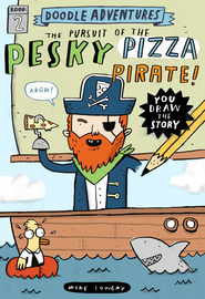 Doodle Adventures: The Pursuit of the Pesky Pizza Pirate! - cover
