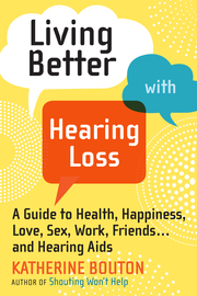 Living Better with Hearing Loss - cover