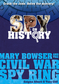 Spy on History: Mary Bowser and the Civil War Spy Ring - cover