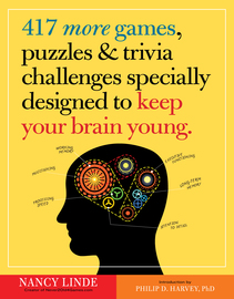 417 More Games, Puzzles & Trivia Challenges Specially Designed to Keep Your Brain Young - cover
