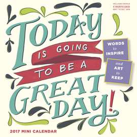 Today Is Going to Be a Great Day! Mini-Calendar 2017 - cover