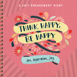 Think Happy, Be Happy Engagement Diary 2017 - cover