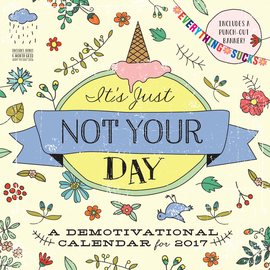 It's Just Not Your Day Wall Calendar 2017 - cover