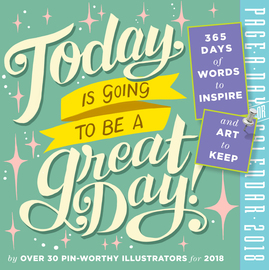 Today Is Going to Be a Great Day! Page-A-Day Calendar 2018 - cover