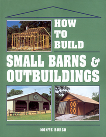 How to Build Small Barns & Outbuildings - cover