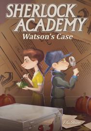 Sherlock Academy: Watson's Case - cover