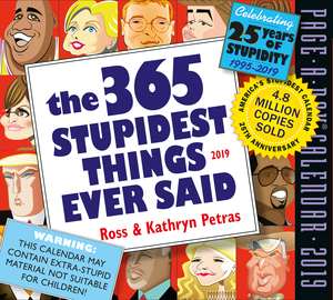 365 Stupidest Things Ever Said Page-A-Day Calendar 2019 - cover