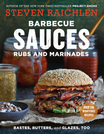 Barbecue Sauces, Rubs, and Marinades--Bastes, Butters & Glazes, Too - cover