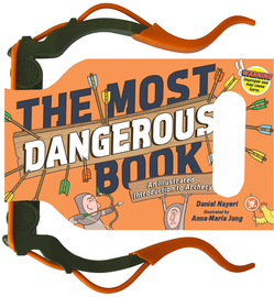 The Most Dangerous Book: An Illustrated Introduction to Archery - cover