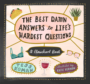 The Best Damn Answers to Life's Hardest Questions - cover