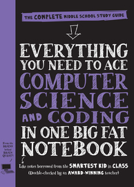 Everything You Need to Ace Computer Science and Coding in One Big Fat Notebook - cover