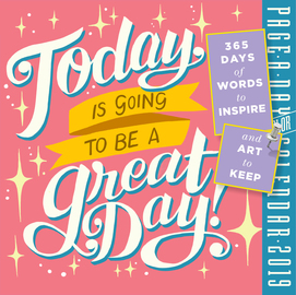 Today Is Going to Be a Great Day! Page-A-Day Calendar 2019 - cover