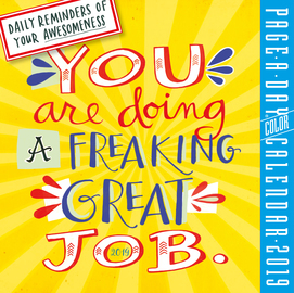 You Are Doing a Freaking Great Job Page-A-Day Calendar 2019 - cover