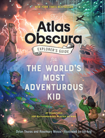 The Atlas Obscura Explorer's Guide for the World's Most Adventurous Kid - cover