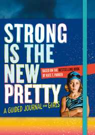 Strong Is the New Pretty: A Guided Journal for Girls - cover