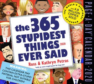 365 Stupidest Things Ever Said Page-A-Day Calendar 2020 - cover