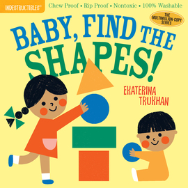 Indestructibles: Baby, Find the Shapes! - cover