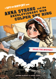 Anna Strong and the Revolutionary War Culper Spy Ring, Library Edition - cover