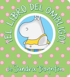 ¡El libro del ombligo! / The Belly Button Book! Spanish Edition - cover