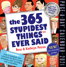 365 Stupidest Things Ever Said Page-A-Day Calendar 2021 - cover