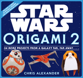 Star Wars Origami 2: 34 More Projects from a Galaxy Far, Far Away. . . . - cover
