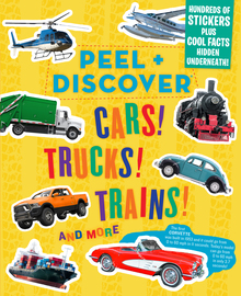 Peel + Discover: Cars! Trucks! Trains! And More - cover