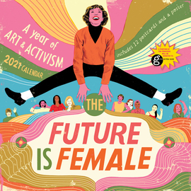 The Future Is Female Wall Calendar 2021 - cover