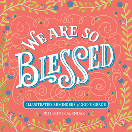 We Are So Blessed Mini Wall Calendar 2021 - cover