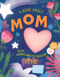 A Book about Mom with Words and Pictures by Me - cover