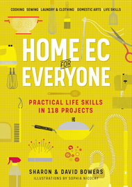 Home Ec for Everyone: Practical Life Skills in 118 Projects - cover