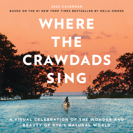 Where the Crawdads Sing Wall Calendar 2022 - cover